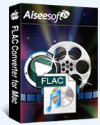 Aiseesoft FLAC Converter for Mac Coupons 15% Off