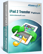 Aiseesoft iPad 2 Transfer Platinum Coupon – 40% OFF