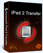 Aiseesoft iPad 2 Transfer Coupon – 40%