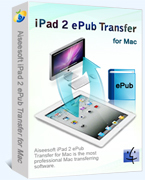 Aiseesoft iPad 2 ePub Transfer for Mac – Exclusive 15% Off Coupons