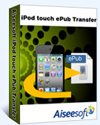 Aiseesoft iPod touch ePub Transfer – Exclusive 15% Off Coupons