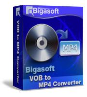 Bigasoft VOB to MP4 Converter Coupon – 30%