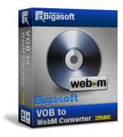 20% Bigasoft VOB to WebM Converter for Mac Coupon Code