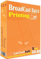 LantechSoft – BroadCast Batch Printing Sale