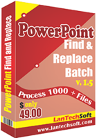 LantechSoft – Powerpoint Find and Replace Batch Coupon Deal