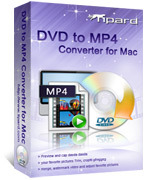 Tipard DVD to MP4 Converter for Mac – Exclusive 15% Off Discount