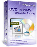 Exclusive Tipard DVD to WMV Converter for Mac Coupon