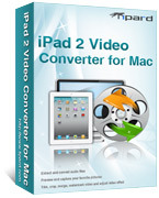 Tipard iPad 2 Video Converter for Mac Coupon