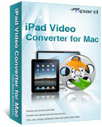 15% OFF – Tipard iPad Video Converter for Mac