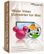 Tipard iRiver Video Converter for Mac – Exclusive 15% Coupon